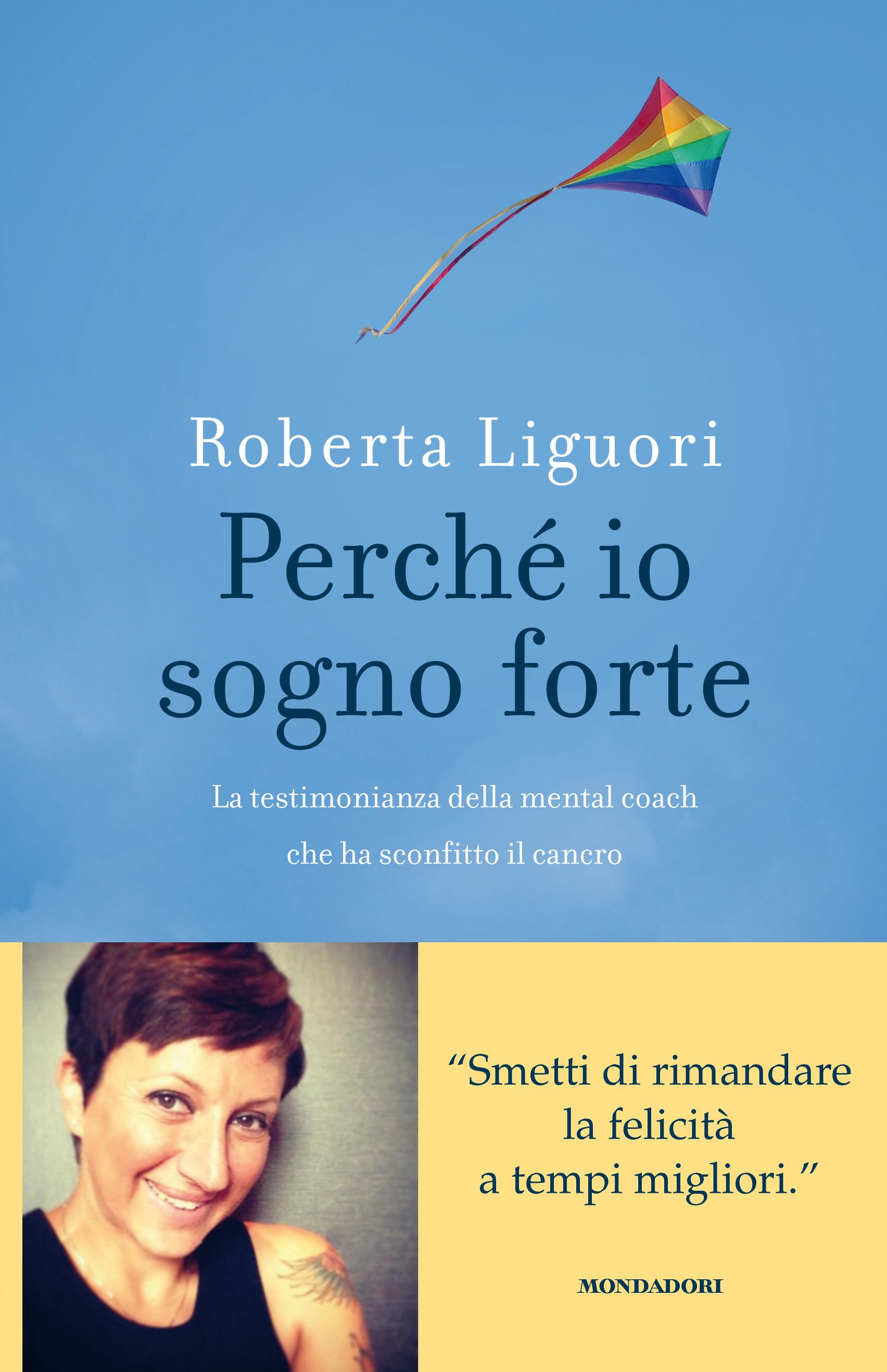 """PRESENTAZIONE LIBRO: ROBERTA LIGUORI """"PERCHE' IO SOGNO FORTE"""""""