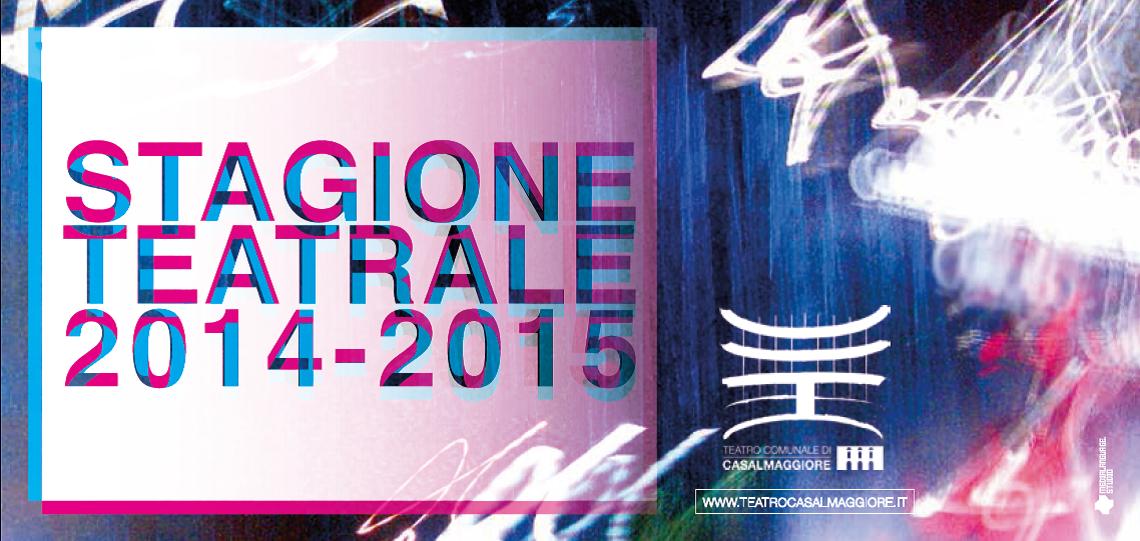 CAMPAGNA ABBONAMENTI STAGIONE TEATRALE 2014/2015
