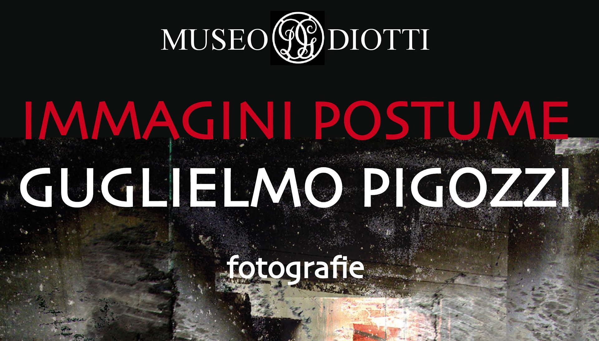 Immagini postume. Guglielmo Pigozzi al Museo Diotti