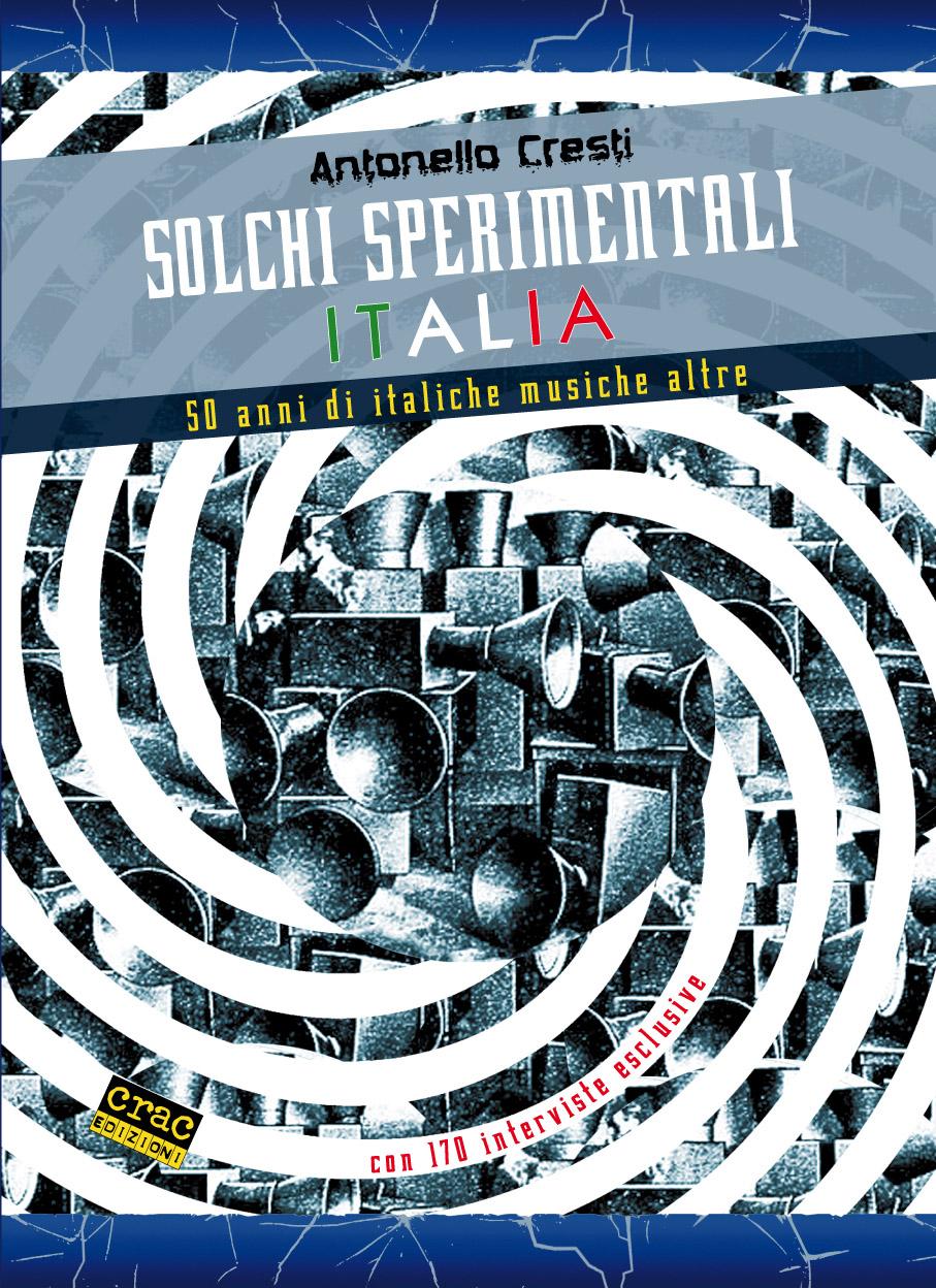 SOLCHI SPERIMENTALI ITALIA: presentazione del libro di ANTONELLO CRESTI