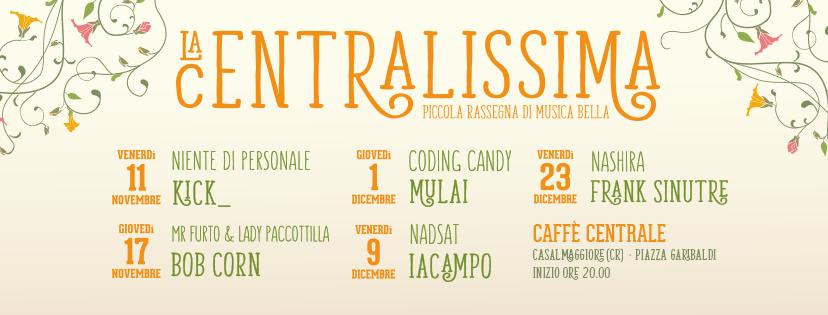 La Centralissima – Piccola rassegna di musica bella – Caffe' Centrale