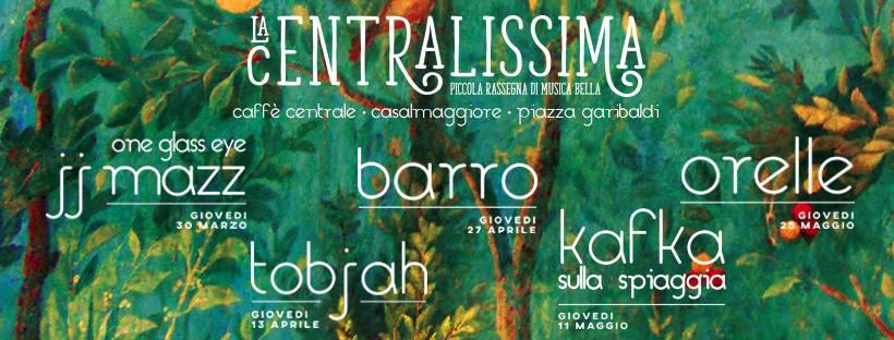 """""""La Centralissima – Piccola rassegna di musica bella"""" – Caffe' Centrale"""